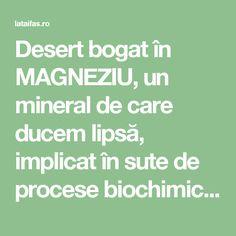Desert bogat în MAGNEZIU, un mineral de care ducem lipsă, implicat în sute de procese biochimice în corp | La Taifas Good To Know, Math, Cooking, Diet, Biochemistry, Minerals, Baking Center, Kochen, Cuisine