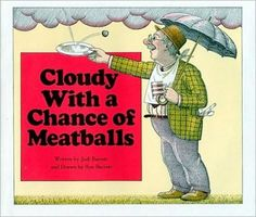 Cloudy With a Chance of Meatballs by Judi Barrett |