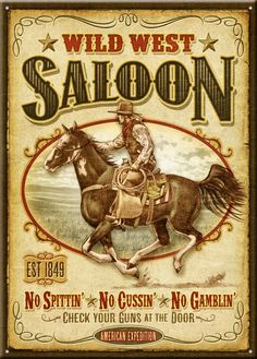 """American Expedition® x """"Wild West Saloon. Flash back to the days of the Wild West with this tin sign. Western Saloon, Western Film, Western Signs, Western Theme, Western Art, Western Decor, Old West Saloon, Wild West Party, Wild West Theme"""