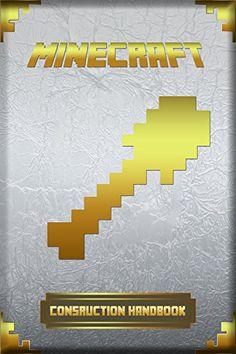 Construction Handbook for Minecraft: Ultimate Collector's Edition. (Minecraft Construction Hanbook)