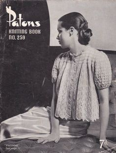 Patons Knitting book no 259, circa 1940s, printed in Australia.  This 20 page booklet has patterns for knitted stylish ladies patterns of