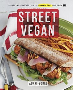 Street Vegan: Recipes and Dispatches from The Cinnamon Snail Food Truck by Adam Sobel http://smile.amazon.com/dp/0385346190/ref=cm_sw_r_pi_dp_YR8Zub1T0Y1QG