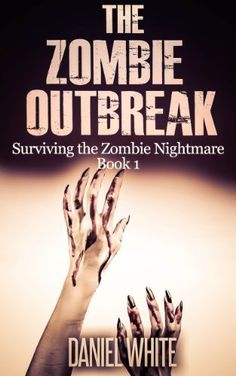 The Zombie Outbreak (Surviving the Zombie Nightmare Book 1) by Daniel White, http://www.amazon.com/dp/B008RA8M32/ref=cm_sw_r_pi_dp_qYFWtb05FNDQV
