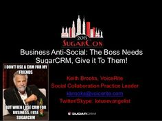 Business Anti-Social: The Boss Needs SugarCRM, Give it To Them! via Slideshare | Keith Brooks