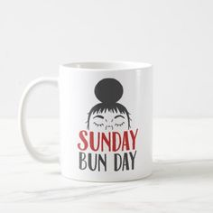 #Sunday Bun Day Lazy Mom Mug - #sunday #sundays