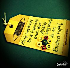 A simple awsome quote written in a cute lovely tag. I made this jst 2 days before for my wall