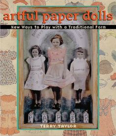 Artful Paper Dolls: New Ways to Play with a Traditional Form by Terry Taylor http://www.amazon.com/dp/1579907156/ref=cm_sw_r_pi_dp_p4-uvb1YTQWTP