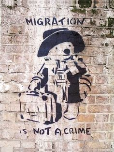 "Banksy : Street Artist ""Paddington Bear"" ....""Imigration is not a crime"""