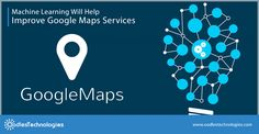 The Search Engine Giant Google often updates Maps service with new addresses and information. That said, company has now decided to take a step further by incorporating some deep-learning tech i.e. Machine Learning to optimize the Google Map Experiences.  Read more  :- http://www.oodlestechnologies.com/blogs/Machine-Learning-Will-Help-Improve-Google-Maps-Services