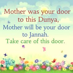 Mother will be your door to Jannah, mother quotes, mother's day quotes with images, mother's day islamic sayings Best Islamic Quotes, Beautiful Islamic Quotes, Religious Quotes, Arabic Quotes, Baby Quotes, Mom Quotes, Wise Qoutes, Child Quotes, Quotes Children