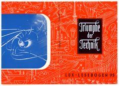 """""""Triumphe der Technik"""", Lux-lesebogen 95, design: Karlheinz Dobsky"""