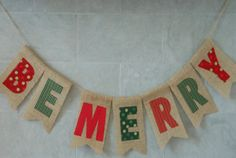 Ready to Ship - BE MERRY - Christmas Card Photo Prop & Mantle Decoration - Burlap Banner on Etsy, Sold