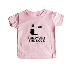 She Wants The Doge Dog Doggie Pet Picture Pictures Internet Online Computers Computer Meme Memes SGAL7 Baby Onesie / Tee