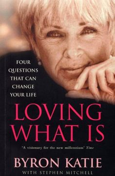 Loving What Is: Four Questions That Can Change Your Life: Amazon.de: Byron Katie, Stephen Mitchell: Fremdsprachige Bücher