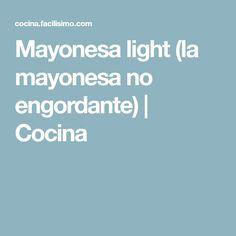 Mayonesa light (la mayonesa no engordante)   Cocina