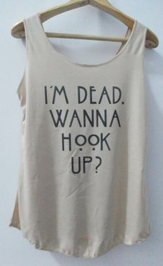 American Horror Story Inspired 'I'm Dead. Wanna by vintageartshirt, $15.00