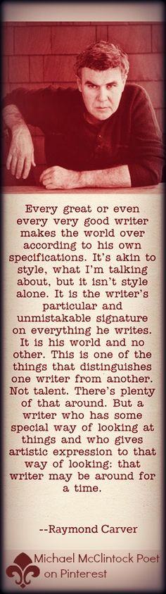 Raymond Carver quote on writing @ Michael McClintock Poet, on Pinterest.