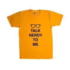 Talk Nerdy To Me Nerds Geek Geeks Books School Reading Education Smart Geeky SGAL6 Unisex T Shirt