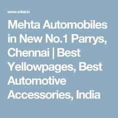 Mehta Automobiles in New No.1 Parrys, Chennai | Best Yellowpages, Best Automotive Accessories, India