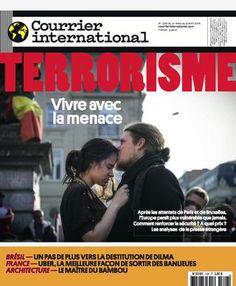 Courrier international N° 1326 - 31 mars 2016. Après les attentats de Paris et de Bruxelles, l'Europe paraît plus vulnérable que jamais. Comment renforcer la sécurité ? A quel prix ? Les analyses de la presse étrangère.