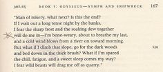 """Compare this passage from the Robert Fagles translation of The Odyssey to """"Roll on John"""": """"Your bones are weary, you're about to breathe your last"""""""