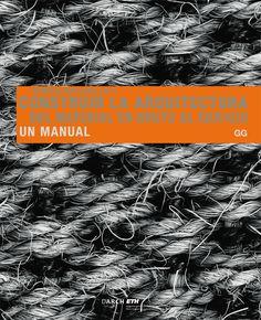 CONSTRUIR LA ARQUITECTURA: DEL MATERIAL EN BRUTO AL EDIFICIO. UN MANUAL   http://www.aicnoticias.com/wp-content/uploads/2010/06/libro3.jpg