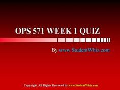 www.StudentWhiz.com Provides University of Phoenix New Course OPS 571 Week 1 Quiz or Knowledge Check Complete Answers just a click away http://goo.gl/Ow2scG