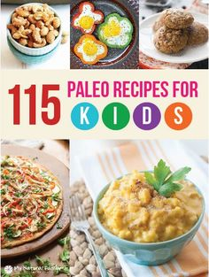 A list of 15 Paleo recipes for kids. Your children can eat eat healthy actually enjoy eating healthy (and maybe not even know it).