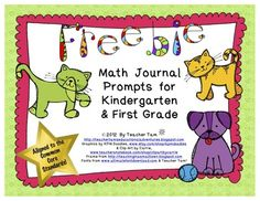 "Freebie! Math Journal Prompts for Kindergarten and First Grade from (20 pages) - Freebie! Math Journal Prompts for Kindergarten and First Grade. With these journal prompts, students will count bones, measure yarn, add balls, graph types of pets, subtract fish and more! There are 20 pages of prompts with 10 devoted to each grade level.....Follow for Free ""too-neat-not-to-keep"" teaching tools & other fun stuff :)"