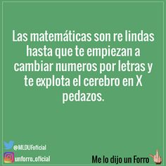 Las Matemáticas <3 Funny Quotes, Funny Memes, Jokes, Frases Humor, I Feel You, Lol So True, Understanding Yourself, Super Powers, Texts