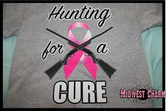 Hunting for a cure..tshirt..unisex by midwestcharmAH on Etsy, $20.00