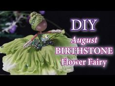 Flower Fairies, Diy Doll, Peridot, Birthstones, Christmas Bulbs, Doll Tutorial, Fairy Dolls, Holiday Decor, Easy