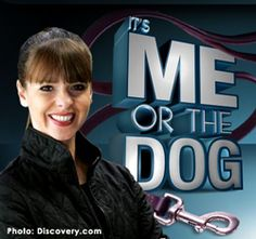 Victoria Stilwell is my hero!! Without her wonderful training techniques and insightful dog abilities, I live a beautiful life with my canine friend! I highly recommend her show, It's Me Or The Dog!!