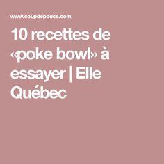 10 recettes de «poke bowl» à essayer   Elle Québec