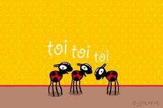 """Gratis e-card: """"Toi toi toi"""" Good Luck, E Cards, Drawing For Kids, Emoticon, Home Projects, Minions, Wish, Qoutes, Poems"""
