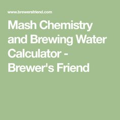 Mash Chemistry and Brewing Water Calculator - Brewer's Friend