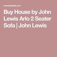 Buy House by John Lewis Arlo 2 Seater Sofa | John Lewis