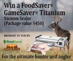 20 hours to go!!!!! Enter our Sweepstakes? Win a FoodSaver Gamesaver TITANIUM PACKAGE!!  http://bit.ly/1u9G6Bu