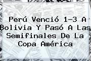 http://tecnoautos.com/wp-content/uploads/imagenes/tendencias/thumbs/peru-vencio-13-a-bolivia-y-paso-a-las-semifinales-de-la-copa-america.jpg Bolivia Vs Peru. Perú venció 1-3 a Bolivia y pasó a las semifinales de la Copa América, Enlaces, Imágenes, Videos y Tweets - http://tecnoautos.com/actualidad/bolivia-vs-peru-peru-vencio-13-a-bolivia-y-paso-a-las-semifinales-de-la-copa-america/