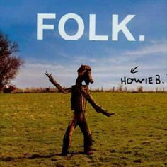 Folk - Howie B | Release Information, Reviews and Credits | AllMusic