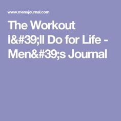 The Workout I'll Do for Life - Men's Journal