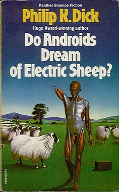 """Do Androids Dream of Electric Sheep?"" by Philip K. Dick - the book that became 'Bladerunner'"