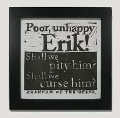 Items similar to Phantom of the Opera book quote black and white linocut Poor Unhappy Erik on Etsy Sing To Me, Me Me Me Song, Slaughterhouse Five Quotes, Requiem For A Dream, Opera Ghost, Gaston Leroux, Music Of The Night, Ramin Karimloo, Love Never Dies