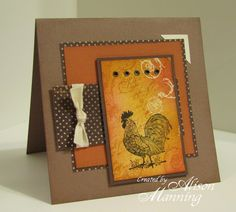 handmade card ... square card with many layers .... like the browns and oranges ... sweet dots around one layer from matting with polka dot paper .... luv the main image of the rustic chicken on rusty colors ... great card!!
