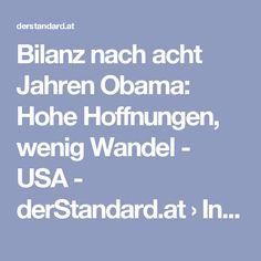 Bilanz nach acht Jahren Obama: Hohe Hoffnungen, wenig Wandel - USA - derStandard.at › International