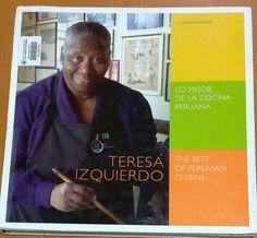Título: Teresa Izquierdo lo mejor de la cocina peruana = The best of peruvian cuisine /  Autor: Balbi, Mariella / Ubicación: FCCTP – Gastronomía – Tercer piso / Código: G/PE/ 641.5 B17TI