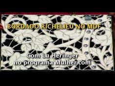 MDF - PINTURA BORDADO RICHELIEU - LU HERINGER NO PROGRAMA MULHER.COM EM 17-DEZ-2013 - YouTube