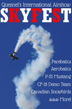 Quesnel Skyfest, Pinterest, Quesnel International Airshow, Airshow, Aerobatics, Parabatics, CF-18 Demo Team, Canadian Armed Forces, Canadian Air Force, Yak, Snowbirds, SkyHawks, P-51 Mustang
