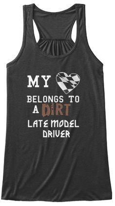 My Heart Belongs to a late model driver. | Teespring