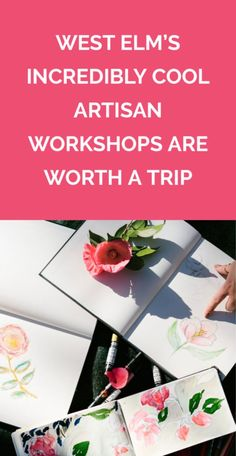 West Elm's Incredibly Cool Artisan Workshops Are Worth a Trip | The workshops are being offered in five different cities, and each one offers a unique lesson for home design enthusiasts.